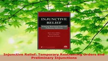 PDF Download  Injunctive Relief Temporary Restraining Orders and Preliminary Injunctions Read Online