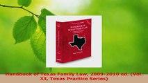 PDF Download  Handbook of Texas Family Law 20092010 ed Vol 33 Texas Practice Series Download Full Ebook