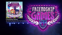 Equestria Girls Friendship Games OST - The Friendship Games [Eng Sub]