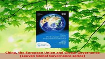 Read  China the European Union and Global Governance Leuven Global Governance series Ebook Free