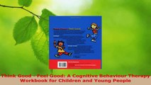 Read  Think Good  Feel Good A Cognitive Behaviour Therapy Workbook for Children and Young PDF Online