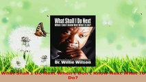 Read  What Shall I Do Next When I Dont Know Next What To Do PDF Free