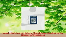 Read  Legal Medicine in History Cambridge Studies in the History of Medicine EBooks Online