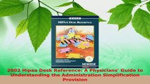 Read  2002 Hipaa Desk Reference A Physicians Guide to Understanding the Administration Ebook Free