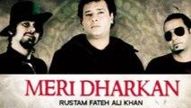 Rustam Fateh Ali | Meri Dharkan | Naina