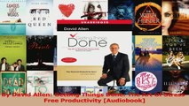 PDF Download  By David Allen Getting Things Done The Art Of StressFree Productivity Audiobook Read Online