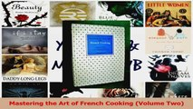 PDF Download  Mastering the Art of French Cooking Volume Two Download Full Ebook