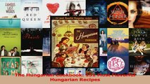 PDF Download  The Hungarian Cookbook 151 Most Flavorful Hungarian Recipes Download Full Ebook
