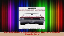 PDF Download  Car and Drivers American Road Warriors Classic Muscle Cars PDF Online