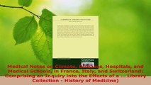 Read  Medical Notes on Climate Diseases Hospitals and Medical Schools in France Italy and Ebook Free
