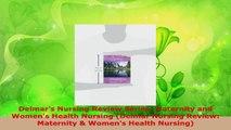 Read  Delmars Nursing Review Series Maternity and Womens Health Nursing Delmar Nursing Ebook Free