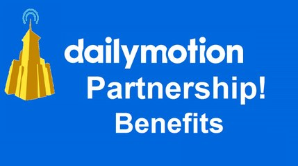 Benefits For Joining Dailymotion Partnership Network
