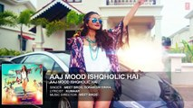 Aaj Mood Ishqholic Hai Full Song (Audio) - Sonakshi Sinha, Meet Bros - T-Series