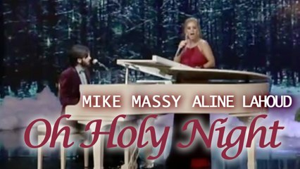 Mike Massy, Aline Lahoud - Oh Holy Night