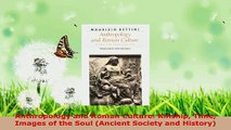 Read  Anthropology and Roman Culture Kinship Time Images of the Soul Ancient Society and Ebook Online