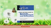 Download  The Lawyers Guide to Records Management and Retention EBooks Online