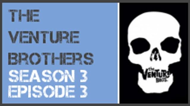 The Venture Brothers season 3 episode 3 s3e3