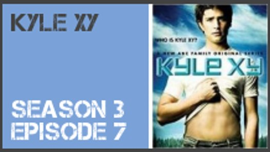 Kyle XY season 3 episode 7 s3e7 - Dailymotion Video