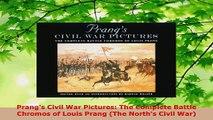 Download  Prangs Civil War Pictures The Complete Battle Chromos of Louis Prang The Norths Civil Ebook Online