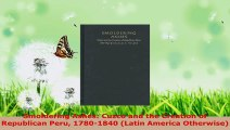 Read  Smoldering Ashes Cuzco and the Creation of Republican Peru 17801840 Latin America EBooks Online