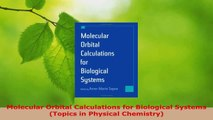 Read  Molecular Orbital Calculations for Biological Systems Topics in Physical Chemistry PDF Online