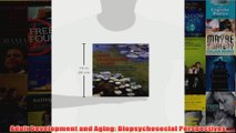Adult Development and Aging Biopsychosocial Perspectives