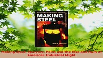Download  Making Steel Sparrows Point and the Rise and Ruin of American Industrial Might EBooks Online