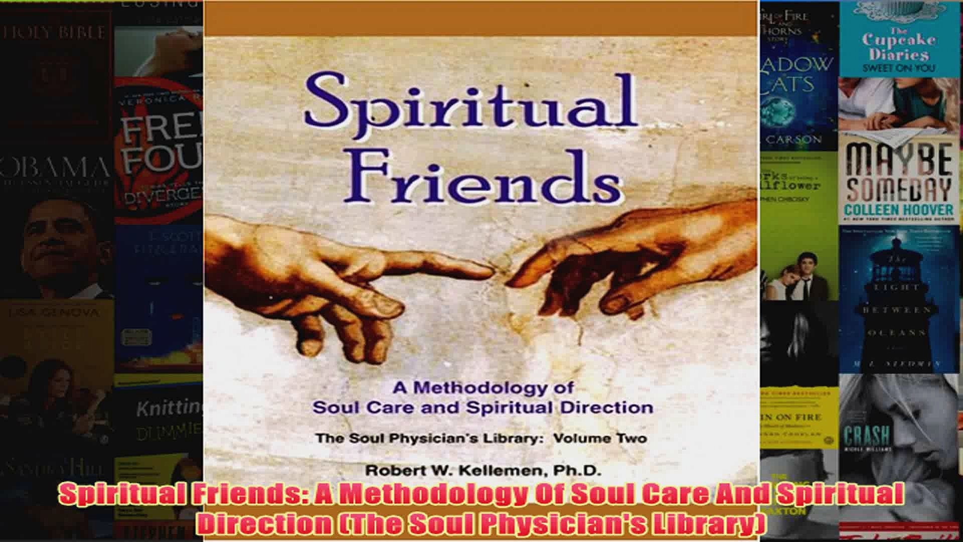 Spiritual Friends A Methodology Of Soul Care And Spiritual Direction The Soul