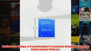Behind the Badge A Psychological Treatment Handbook for Law Enforcement Officers