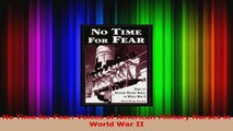 No Time for Fear Voices of American Military Nurses in World War II Read Online