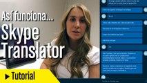 Así funciona Skype Translator - Traducción simultánea de voz