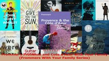 PDF Download  Frommers Provence and Cote dAzur With Your Family Frommers With Your Family Series Download Full Ebook