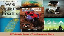 PDF Download  MV Agusta Fours  The Complete Story Read Full Ebook
