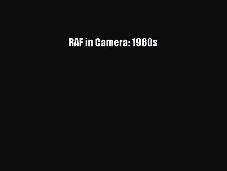RAF in Camera: 1960s [Read] Full Ebook