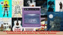 Read  A Womans Voice Biblical Women Divine Wisdom Transformed into Action for Todays Woman Ebook Free