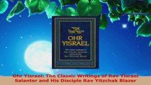Download  Ohr Yisrael The Classic Writings of Rav Yisrael Salanter and His Disciple Rav Yitzchak Ebook Online