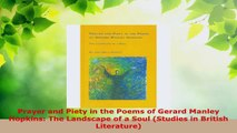Read  Prayer and Piety in the Poems of Gerard Manley Hopkins The Landscape of a Soul Studies PDF Online