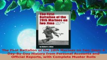 Read  The First Battalion of the 28th Marines on Iwo Jima A DayByDay History from Personal EBooks Online