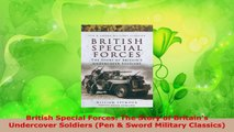 Read  British Special Forces The Story of Britains Undercover Soldiers Pen  Sword Military PDF Free