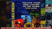 Follow Your True Colors To The Work You Love Instructors Guide