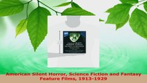 PDF Download  American Silent Horror Science Fiction and Fantasy Feature Films 19131929 PDF Full Ebook