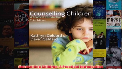 Counselling Children A Practical Introduction