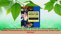 Read  Hong Kong Media Law A Guide for Journalists and Media Professionals Hong Kong University EBooks Online