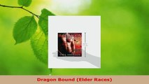 Read  Dragon Bound Elder Races PDF Online