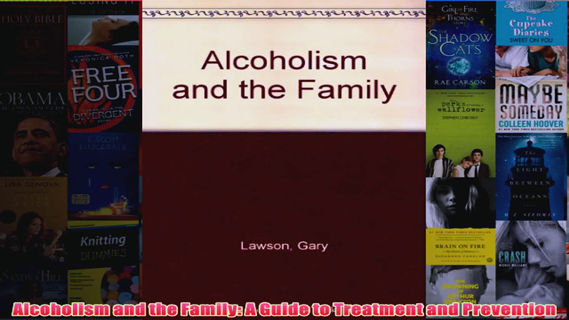 Alcoholism and the Family A Guide to Treatment and Prevention