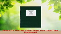 Download  Before Its Too Late  Dont Leave Your Loved Ones Unprepared Ebook Free