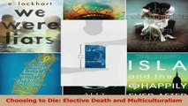 PDF Download  Choosing to Die Elective Death and Multiculturalism PDF Full Ebook