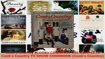 PDF Download  Cooks Country COOKs COUNTRY THE COMPLETE Cooks Country TV SHOW COOKBOOK Cooks Read Full Ebook