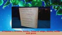 Download  A hunters fireside book Tales of dogs ducks birds and guns Ebook Online