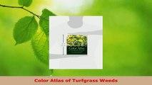 Download  Color Atlas of Turfgrass Weeds Ebook Free